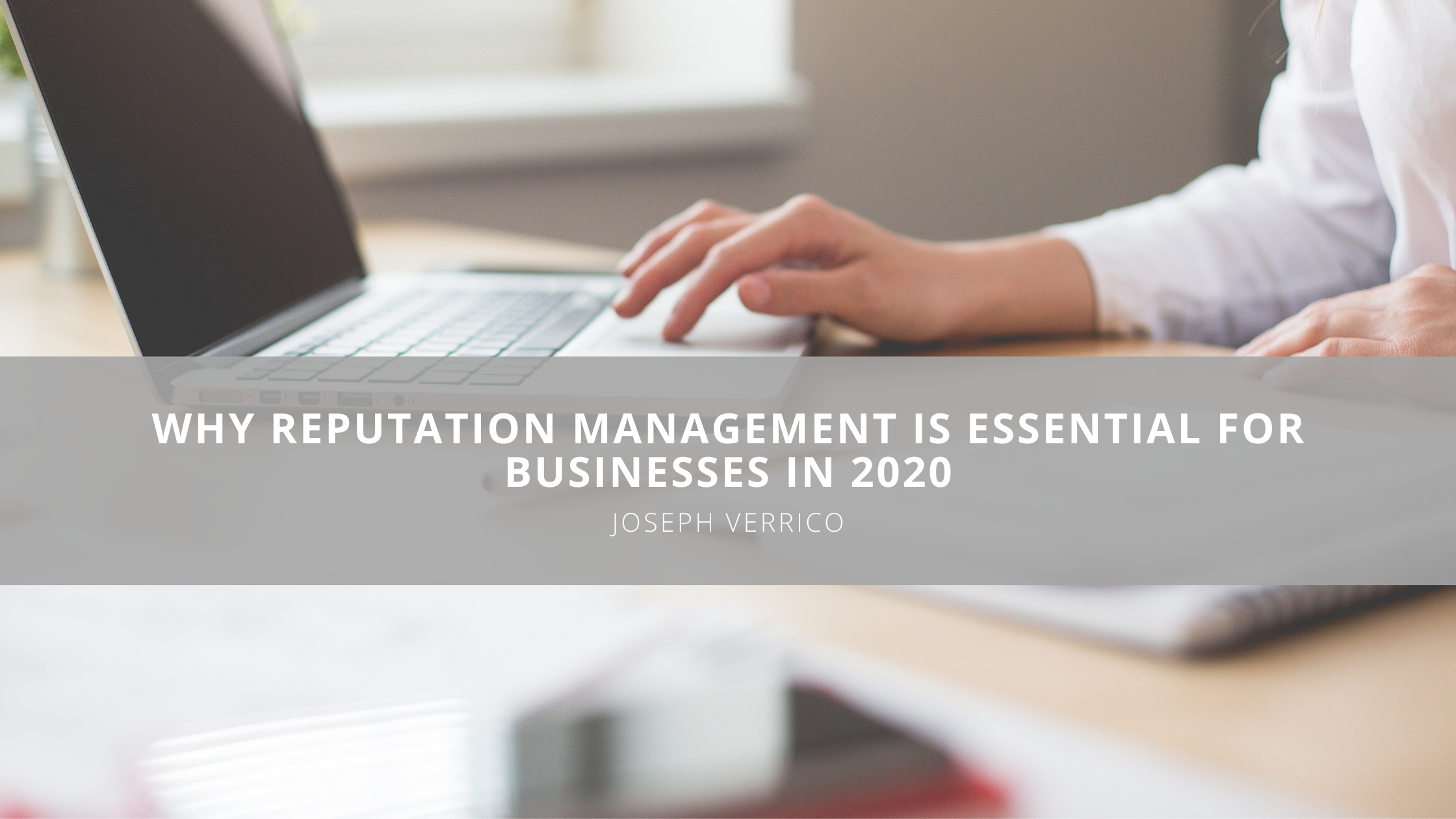 Why Reputation Management is Essential for Businesses in 2020