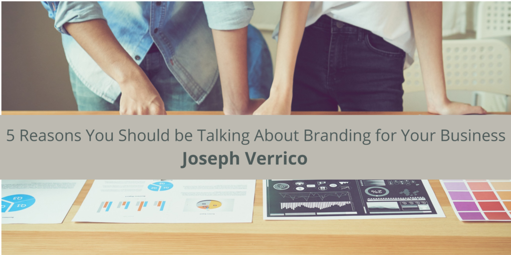 Joseph Verrico: 5 Reasons You Should be Talking About Your Business